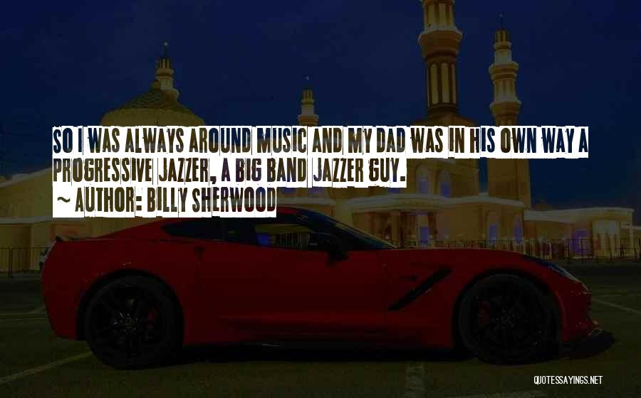 Progressive Music Quotes By Billy Sherwood