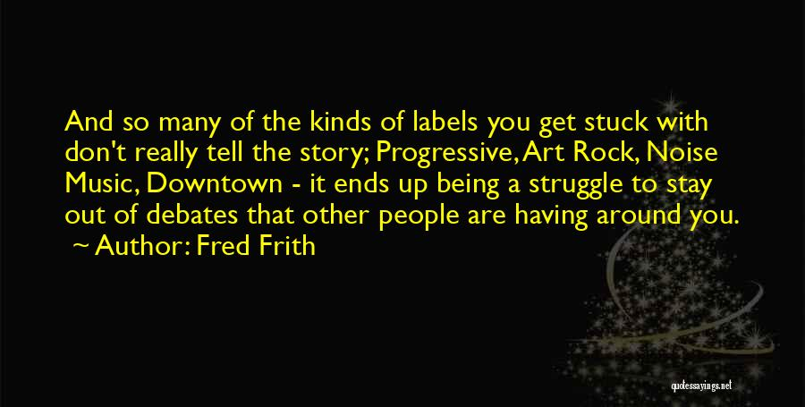 Progressive Music Quotes By Fred Frith