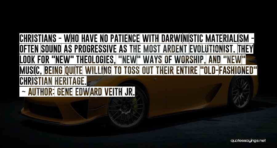 Progressive Music Quotes By Gene Edward Veith Jr.