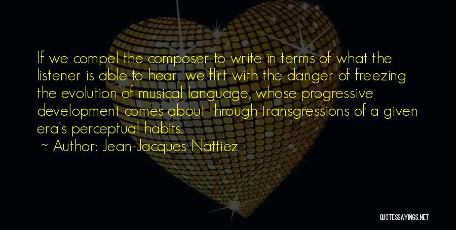 Progressive Music Quotes By Jean-Jacques Nattiez