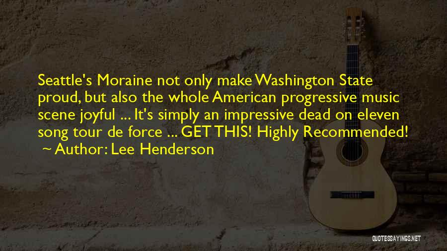 Progressive Music Quotes By Lee Henderson