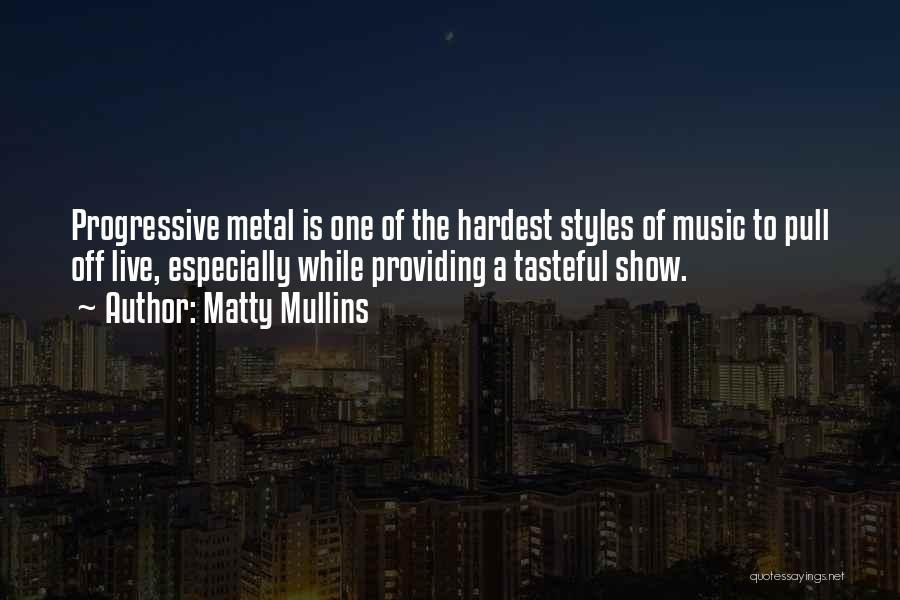 Progressive Music Quotes By Matty Mullins