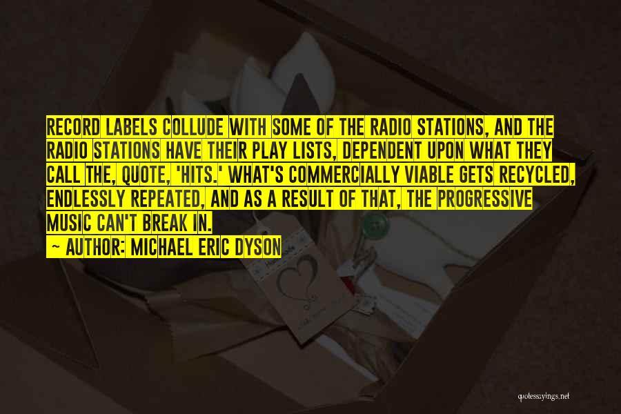 Progressive Music Quotes By Michael Eric Dyson