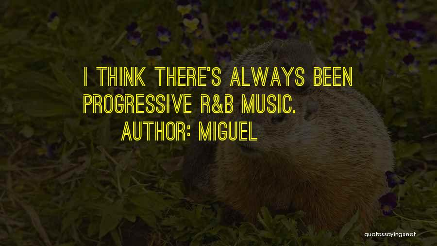 Progressive Music Quotes By Miguel