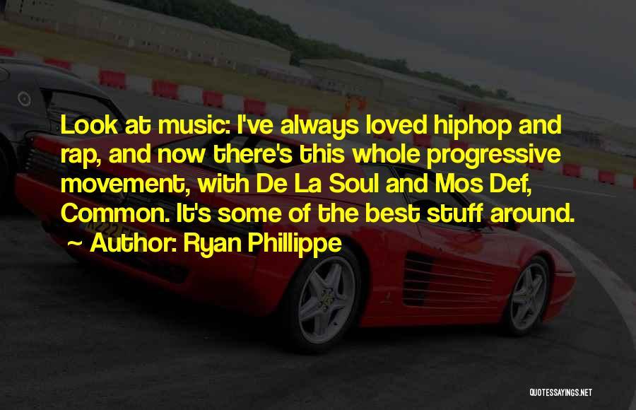 Progressive Music Quotes By Ryan Phillippe