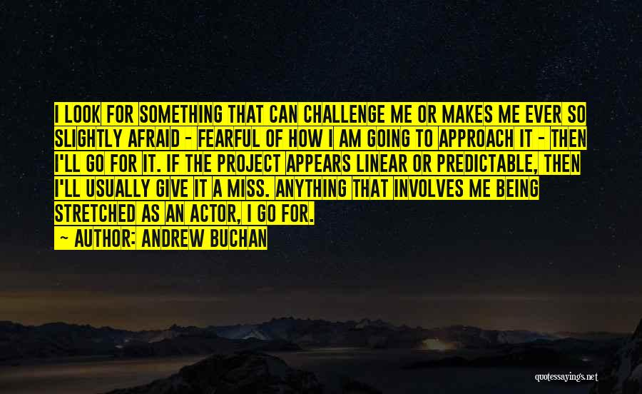 Project Approach Quotes By Andrew Buchan