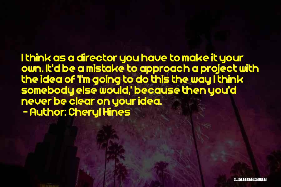 Project Approach Quotes By Cheryl Hines