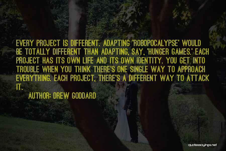 Project Approach Quotes By Drew Goddard