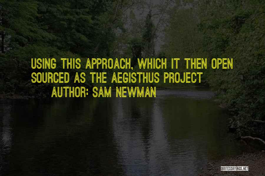 Project Approach Quotes By Sam Newman