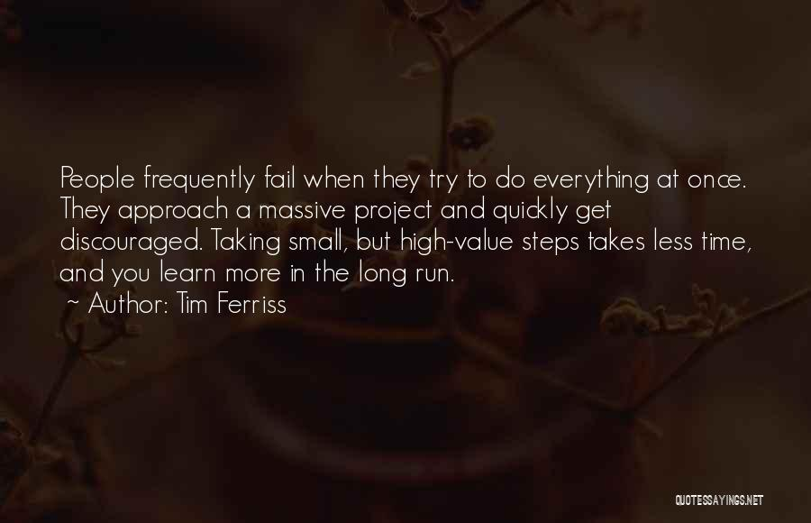 Project Approach Quotes By Tim Ferriss