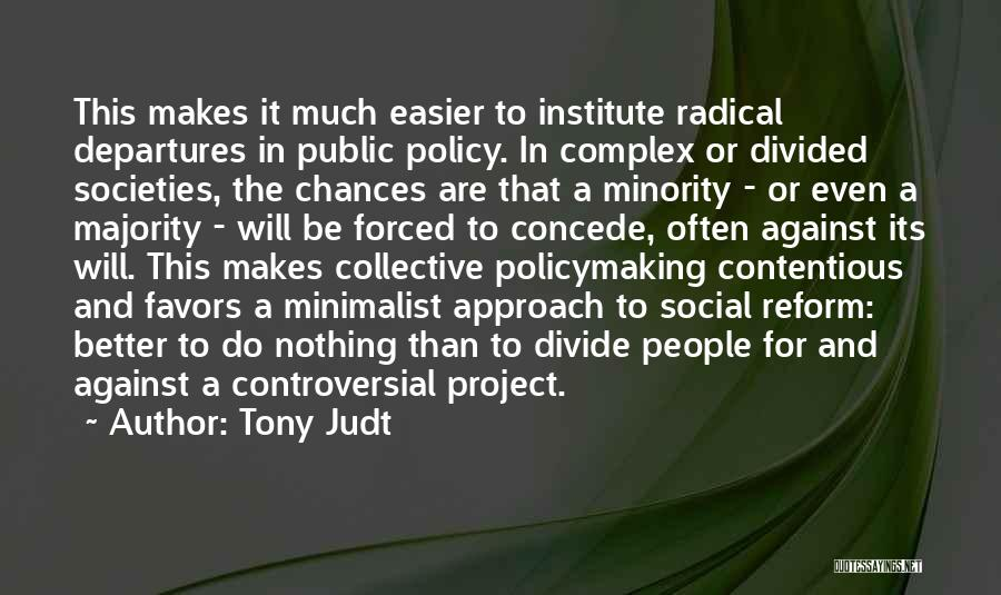 Project Approach Quotes By Tony Judt