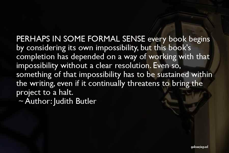 Project Completion Quotes By Judith Butler