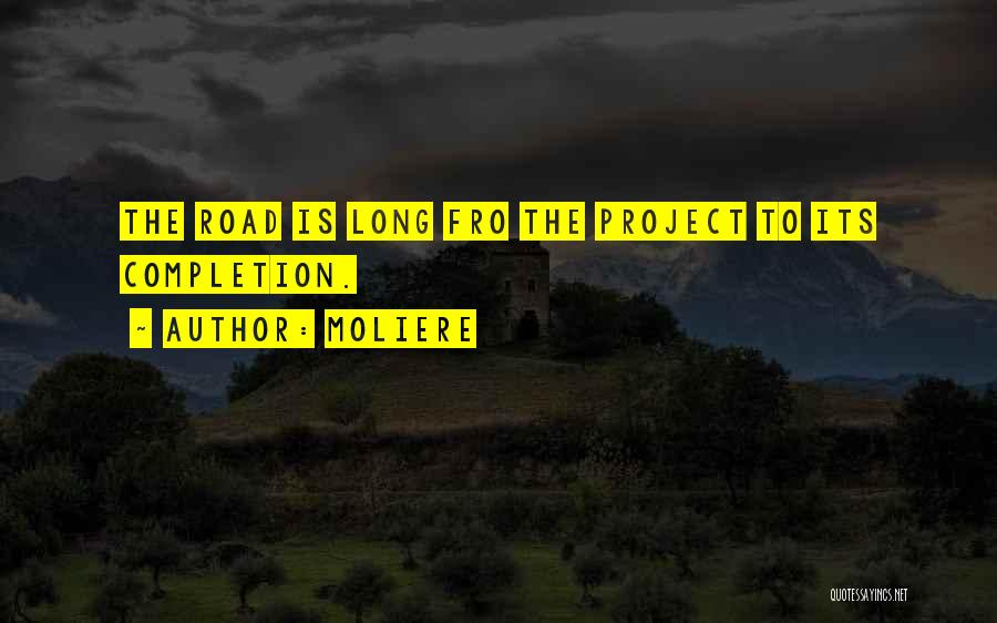 Project Completion Quotes By Moliere