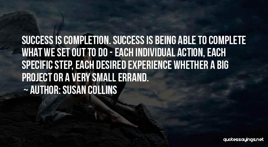 Project Completion Quotes By Susan Collins