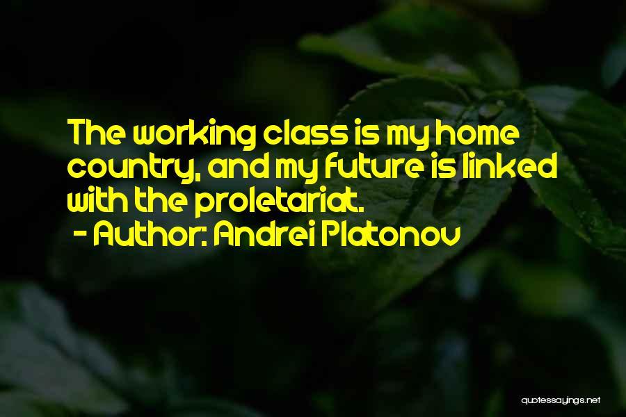 Proletariat Quotes By Andrei Platonov