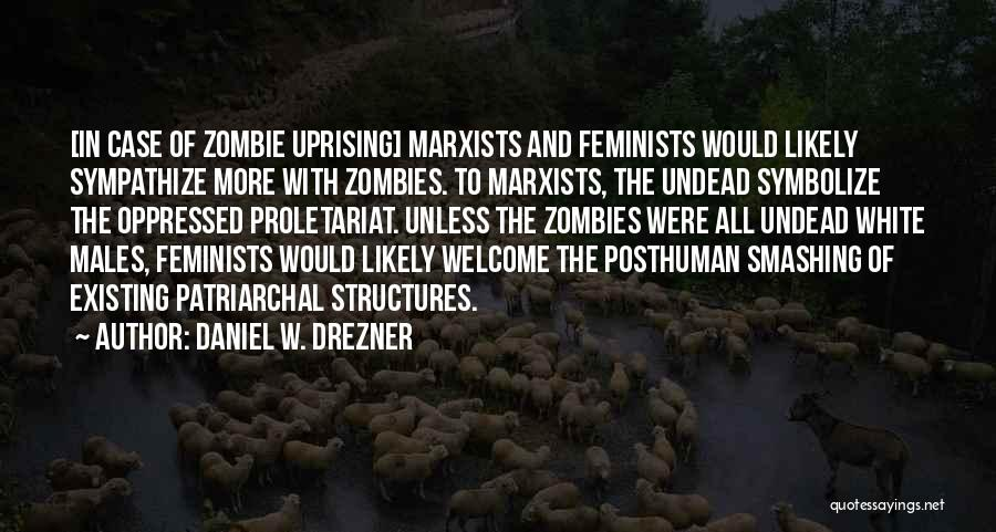 Proletariat Quotes By Daniel W. Drezner