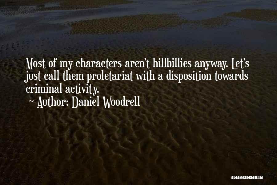 Proletariat Quotes By Daniel Woodrell