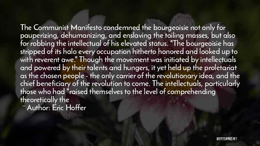 Proletariat Quotes By Eric Hoffer