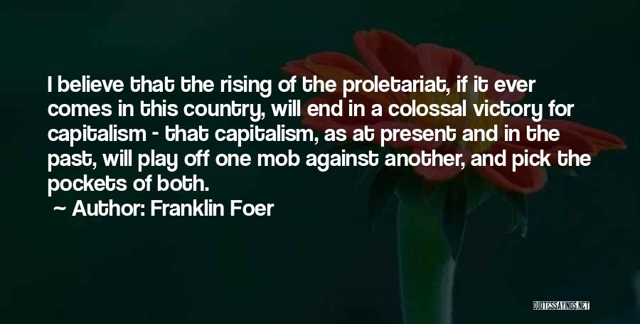 Proletariat Quotes By Franklin Foer