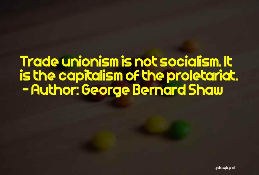 Proletariat Quotes By George Bernard Shaw