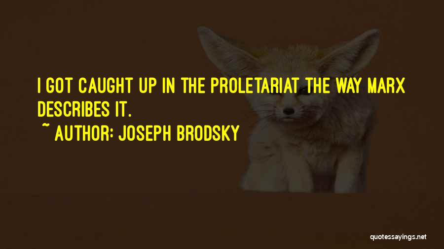 Proletariat Quotes By Joseph Brodsky