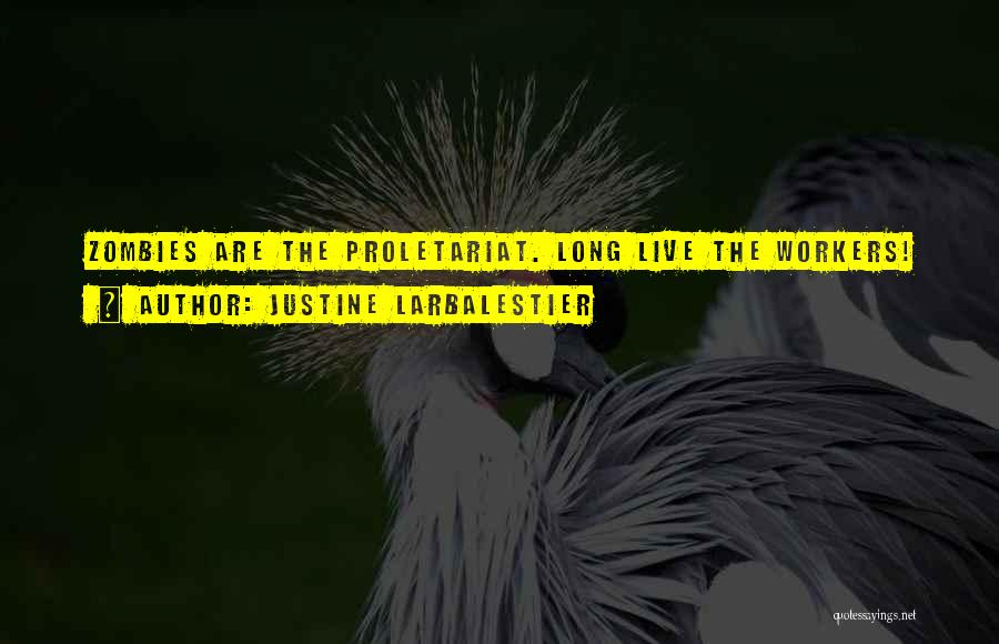 Proletariat Quotes By Justine Larbalestier