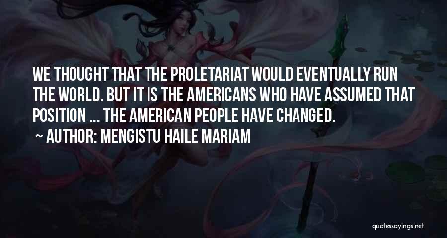 Proletariat Quotes By Mengistu Haile Mariam