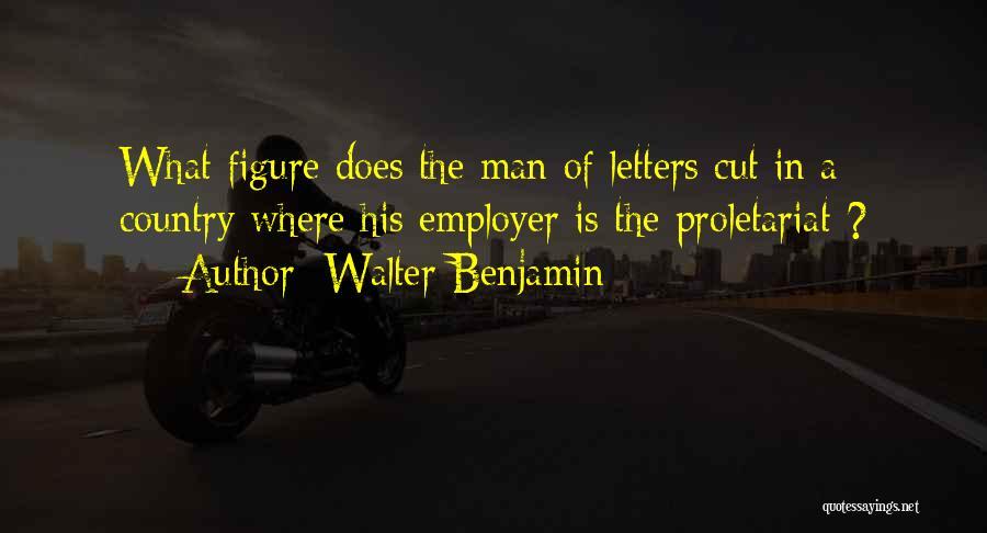 Proletariat Quotes By Walter Benjamin