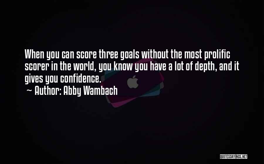 Prolific Quotes By Abby Wambach