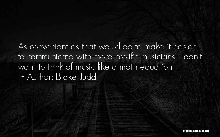 Prolific Quotes By Blake Judd