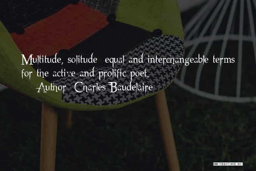 Prolific Quotes By Charles Baudelaire