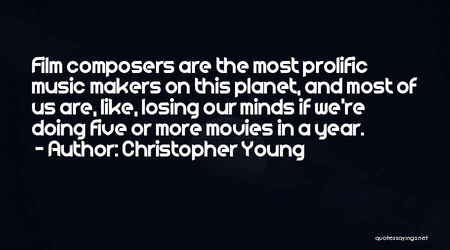 Prolific Quotes By Christopher Young