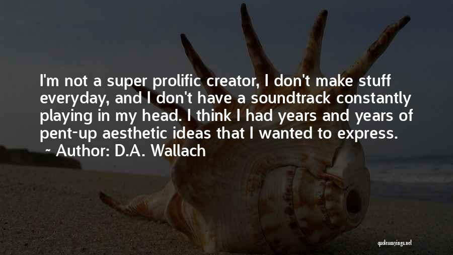 Prolific Quotes By D.A. Wallach