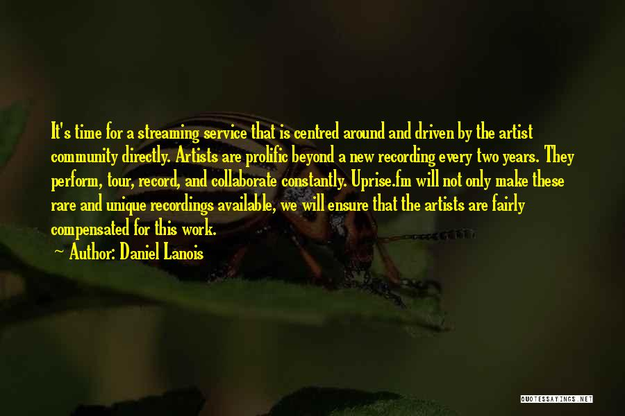 Prolific Quotes By Daniel Lanois