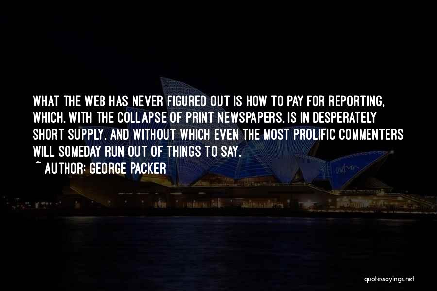 Prolific Quotes By George Packer