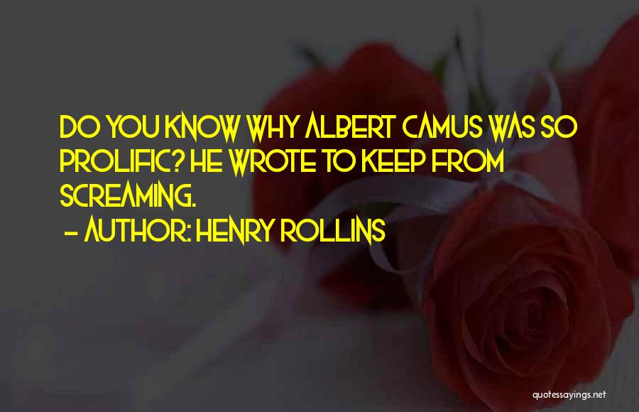Prolific Quotes By Henry Rollins