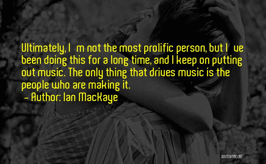 Prolific Quotes By Ian MacKaye