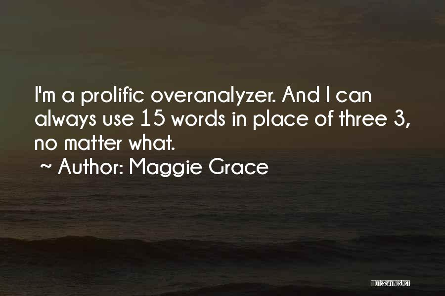 Prolific Quotes By Maggie Grace