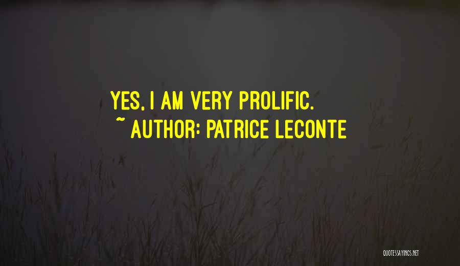 Prolific Quotes By Patrice Leconte