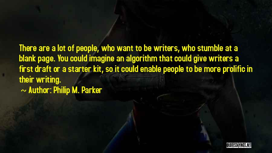 Prolific Quotes By Philip M. Parker