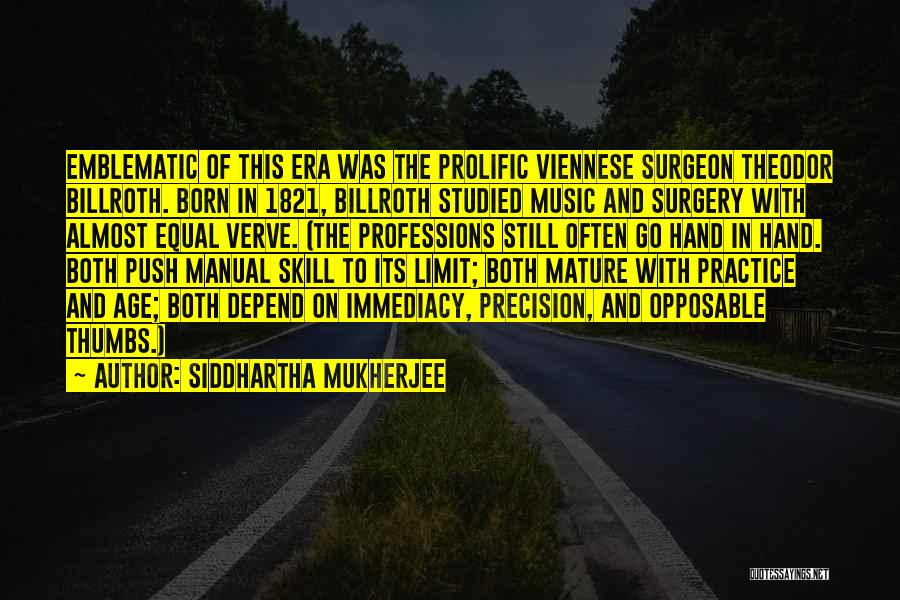 Prolific Quotes By Siddhartha Mukherjee