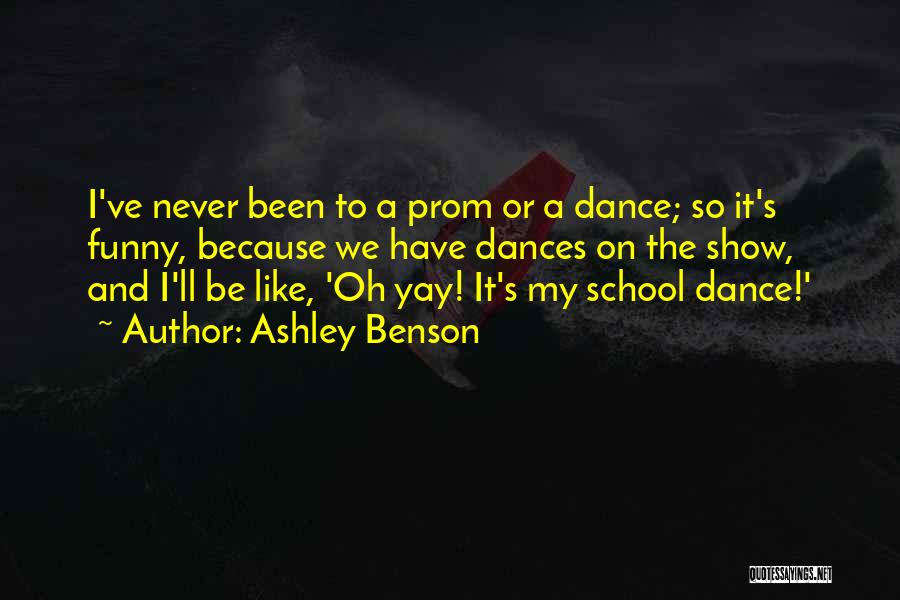 Prom Quotes By Ashley Benson
