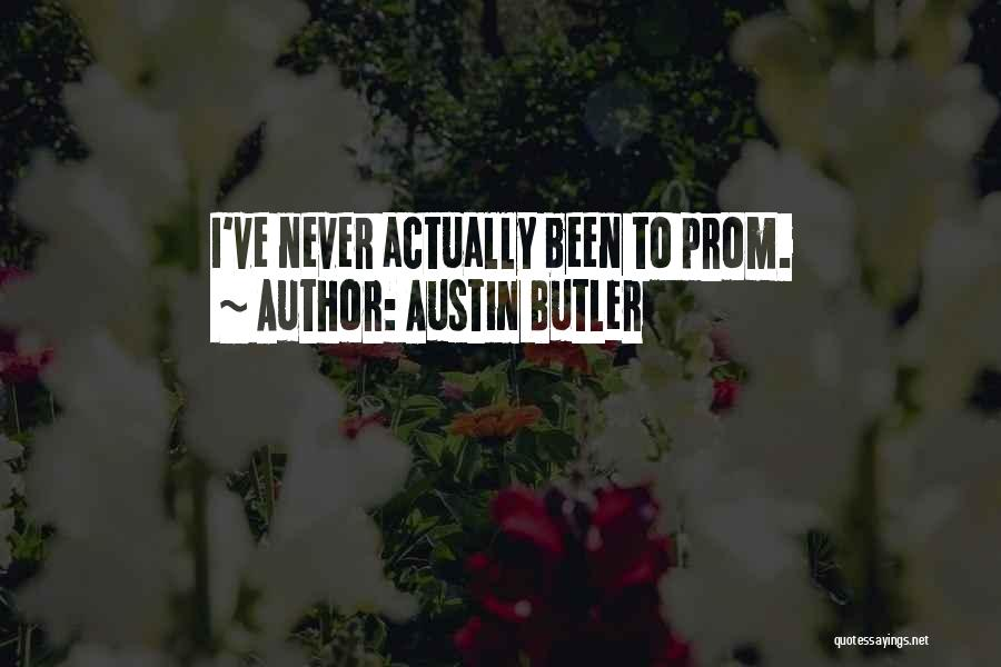 Prom Quotes By Austin Butler