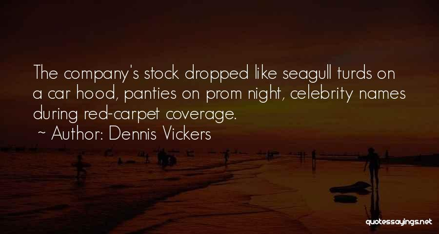 Prom Quotes By Dennis Vickers