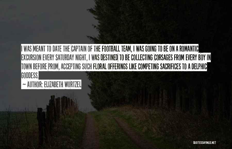 Prom Quotes By Elizabeth Wurtzel