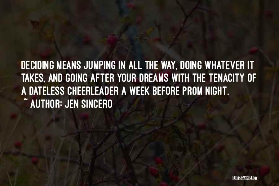Prom Quotes By Jen Sincero