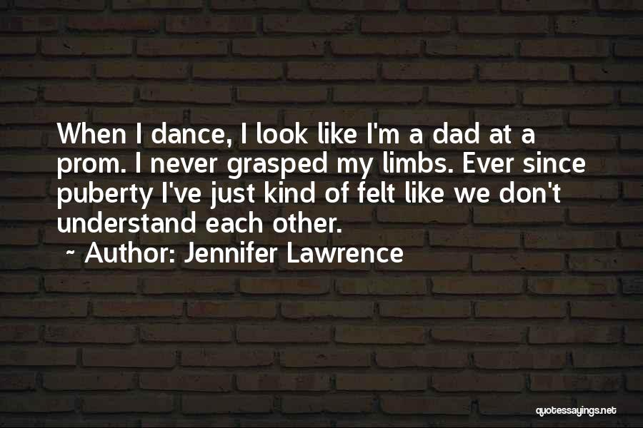 Prom Quotes By Jennifer Lawrence