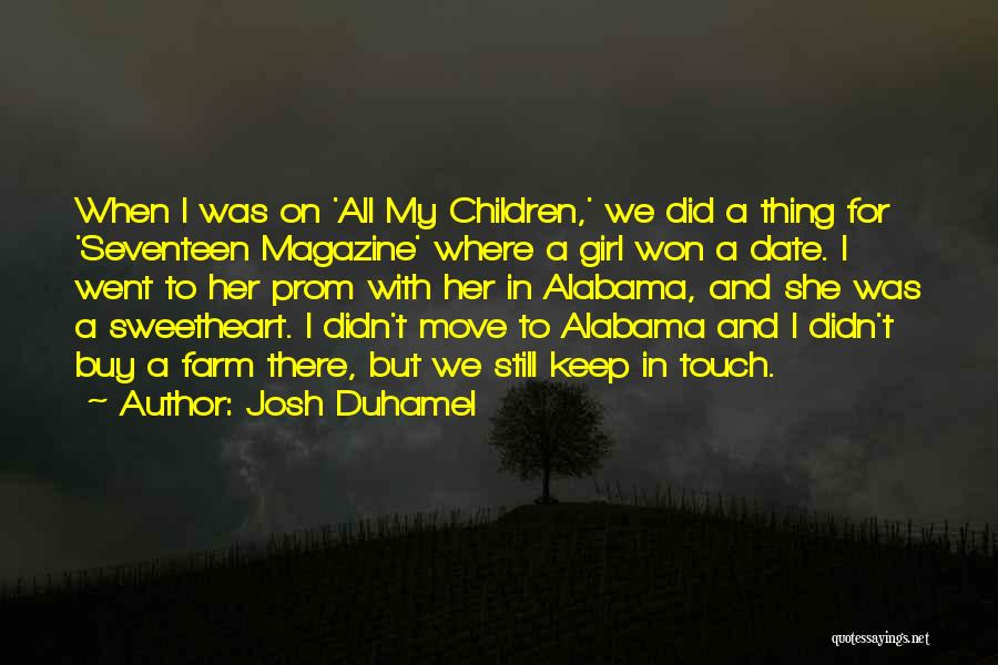 Prom Quotes By Josh Duhamel