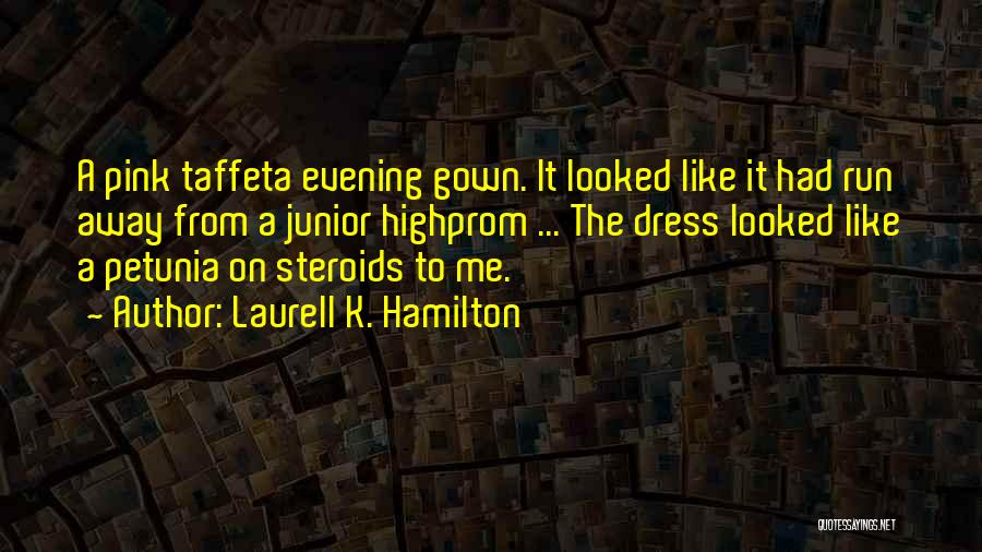 Prom Quotes By Laurell K. Hamilton