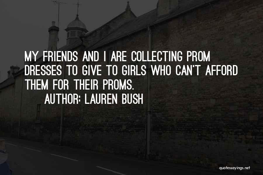 Prom Quotes By Lauren Bush